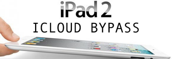 iPad-2 UNLOCK bypass icloud